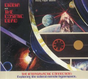 Giobia / The Cosmic Dead - The Intergalactic Connection: Exploring The Sideral Remote Hyperspace