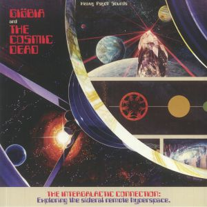 GIOBIA/THE COSMIC DEAD - Intergalactic Connection: Exploring The Sideral Remote Hyperspace