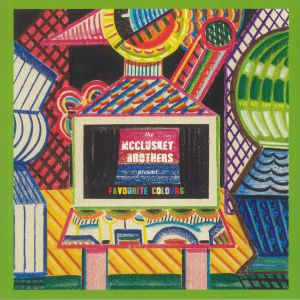 McCLUSKEY BROTHERS, The - Favourite Colours