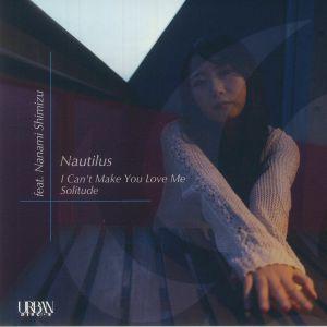 Nautilus - I Can't Make You Love Me
