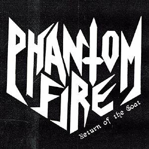 PHANTOM FIRE - Return Of The Goat