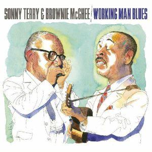 Sonny Terry / Brownie Mcghee - Working Man Blues