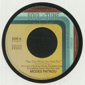 Moses Patrou - You Get What'cha Paid For b/w Who's Gonna Save Me (From Myself)