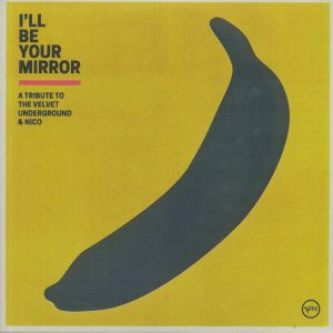 Various - I'll Be Your Mirror: A Tribute To The Velvet Underground & Nico