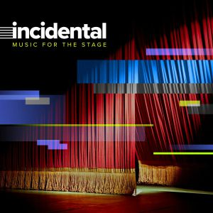 Various - Incidental: Music For The Stage