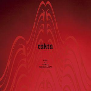 RAKTA - Live At Novas Frequencias