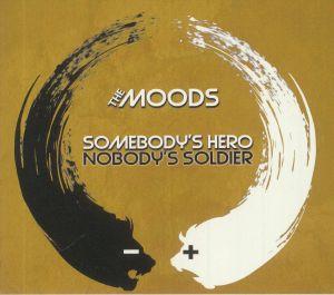 The Moods - Somebody's Hero Nobody's Soldier