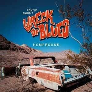 Pontus Snibb's Wreck Of Blues - Homebound