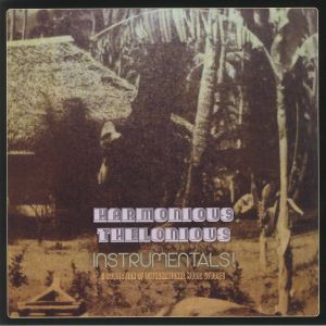 HARMONIOUS THELONIOUS - Instrumentals! A Collection Of Outernational Music Studies