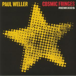 WELLER, Paul - Cosmic Fringes Remixes