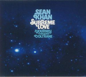 KHAN, Sean - Supreme Love: A Journey Through Coltrane