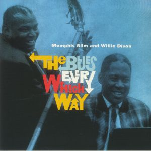 MEMPHIS SLIM/WILLIE DIXON - The Blues In Every Which Way (reissue)