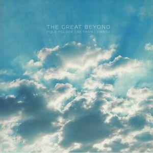 Pole Folder / Aethon / Jinadu - The Great Beyond