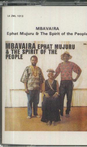 Ephat Mujuru / The Spirit Of The People - Mbavaira
