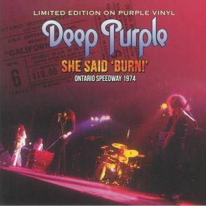 DEEP PURPLE - She Said Burn