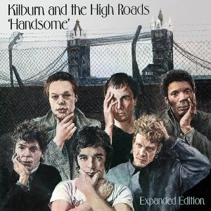 KILBURN & THE HIGH ROADS - Handsome (Expanded Edition)