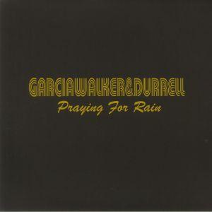 Garciawalker & Durrell - Praying For Rain