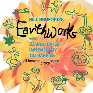 BILL BRUFORD'S EARTHWORKS - All Heaven Broke Loose