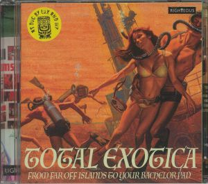 VARIOUS - Total Exotica: From Far Off Islands To Your Bachelor Pad