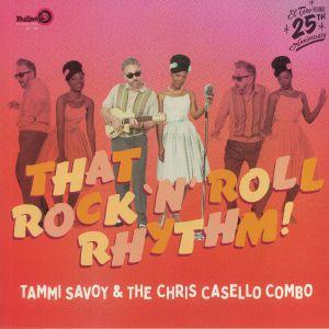 Tammi Savoy / The Chris Casello Combo - That Rock 'N' Roll Rhythm
