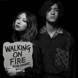 GLIM SPANKY - Walking On Fire
