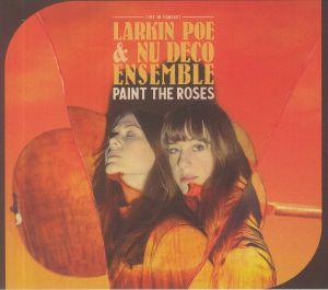 LARKIN POE/NU DECO ENSEMBLE - Paint The Roses: Live In Concert