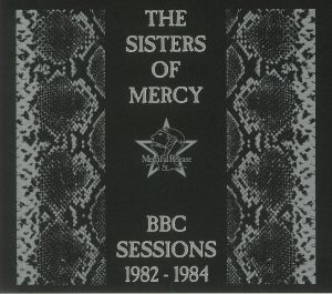 Sisters Of Mercy - BBC Sessions 1982-1984