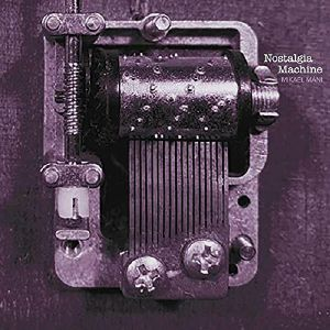 MANI, Mikael - Nostalgia Machine