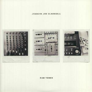 CLAUSSELL,  Joaquin Joe - Raw Tones (reissue) (B-STOCK)