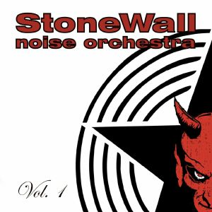 STONEWALL NOISE ORCHESTRA - Vol 1