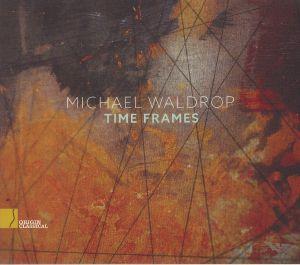 WALDROP, Michael - Time Frames
