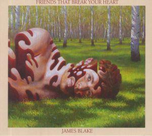 BLAKE, James - Friends That Break Your Heart
