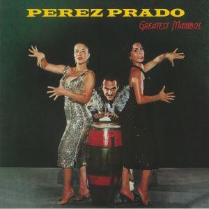 Perez Prado - Greatest Mambos