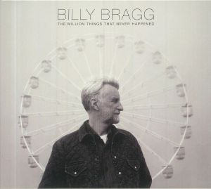 BRAGG, Billy - The Million Things That Never Happened