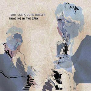 Tony Coe / John Horler - Dancing In The Dark
