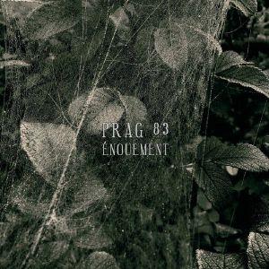 PRAG 83 - Enouement