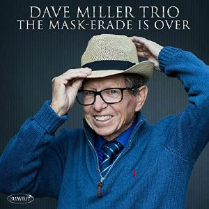 Dave Miller Trio - The Maskerade Is Over