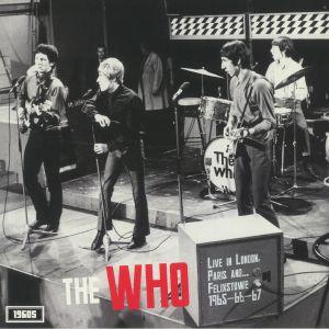 WHO, The - Live In London Paris & Felixstowe 1965-66-67