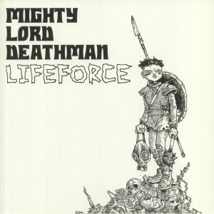 MIGHTY LORD DEATHMAN - Lifeforce