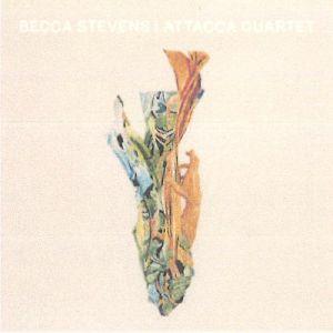 Becca Stevens - Becca Stevens & Attacca Quartet