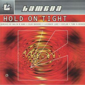 Lambda - Hold On Tight remixes