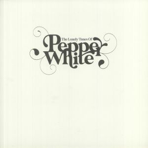 PEPPER WHITE - The Lonely Tunes Of Pepper White