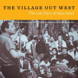 VARIOUS - The Village Out West: The Lost Tapes Of Alan Oakes