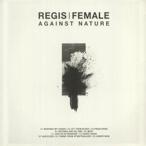 Regis / Female - Against Nature (reissue)
