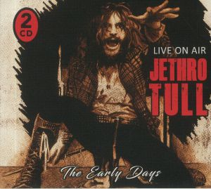 Jethro Tull - The Early Days/Live On Air