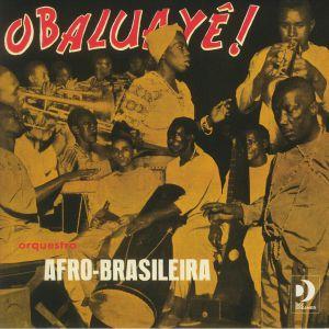 ORQUESTRA AFRO BRASILEIRA - Obaluaye (reissue) (mono)
