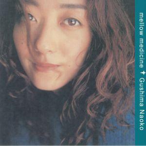 GUSHIMA, Naoko - Mellow Medicine