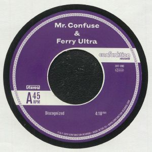 Mr Confuse / Ferry Ultra - Discognized
