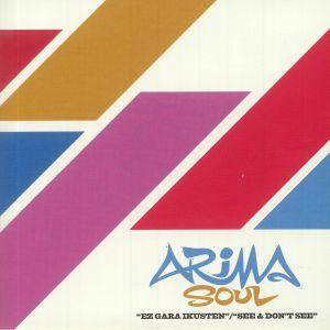 Arima Soul - Ez Gara Ikusten