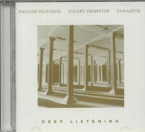 Pauline Oliveros / Stuart Dempster / Panaiotis - Deep Listening (30th Anniversary Edition)